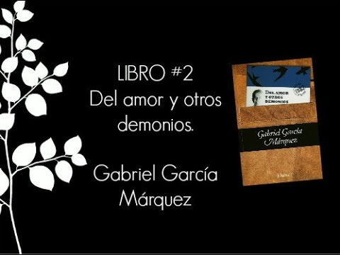Libro Del Amor Y Otros Demonios De Gabriel Garcia Marquez Youtube