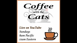 Coffee with the Cats: 01/13/2018