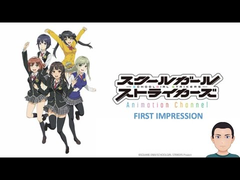 Do I Recommend It? | Schoolgirl Strikers Animation Channel First Impression (Ep 1-3)