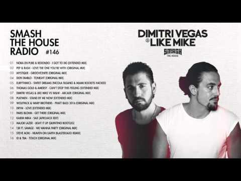 Dimitri Vegas & Like Mike - Smash The House Radio #146