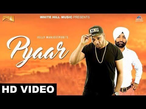 Latest Punjabi Song 2017 | Pyaar (Ful Song) Sugar Singh | Jelly Manjeetpuri | New Punjabi Songs 2017