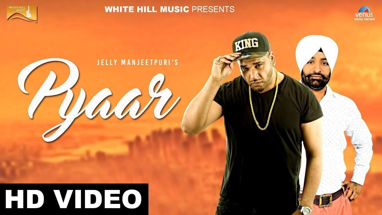 Latest Punjabi Song 2017 | Pyaar (Full Song) Sugar Singh | Jelly Manjeetpuri | New Punjabi Song 2017
