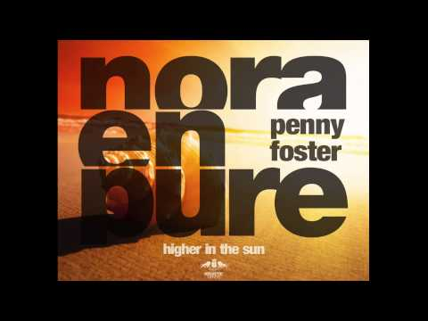 Nora En Pure - Higher In The Sun (Extended Vocal Mix) [ft. Penny Foster]