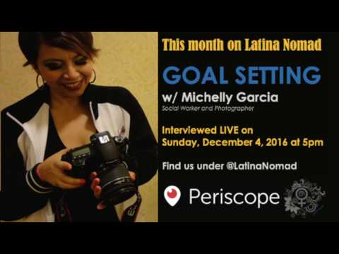 Latina Nomad Goal Setting Series w Social Worker Michelly Garcia