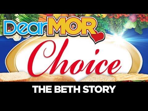 """#DearMOR: """"Choice"""" The Beth Story 05-09-18"""