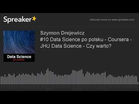 #10 Data Science po polsku - Coursera - JHU Data Science - Czy warto?