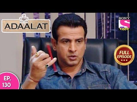 Adaalat - Full Episode 130 - 17th  May, 2018