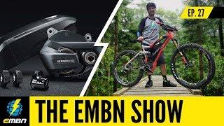 New EMBN Presenter & Shimano Steps E7000! | EMBN Show Ep. 27