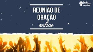 Reunião e Oração Online - Nº1