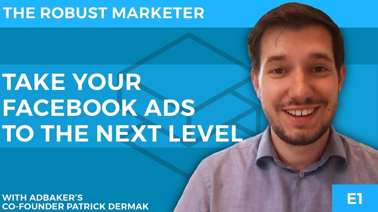 💰 Take YOUR FB Ads To The NEXT Level 💰 | Facebook Ads With Patrick Dermak | Robust Marketer E1 #1