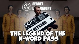 SCP: secret laboratory | The Legend Of The N-Word Pass