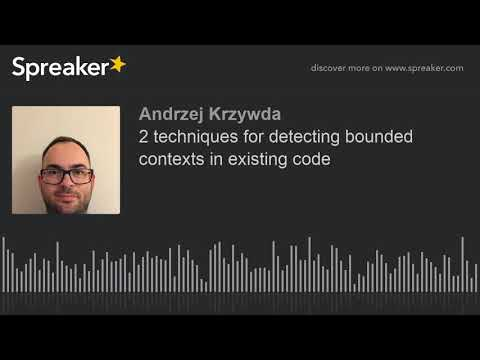 2 techniques for detecting bounded contexts in existing code