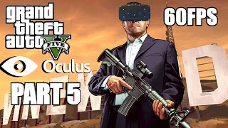 GTA 5 On Oculus Rift = Awesome - GTA 5 PC Gameplay Part 5 60fps - Grand Theft Auto V PC Let