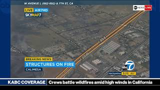 Firefighters battle wildfires amid high winds in California: KABC-TV coverage | ABC News