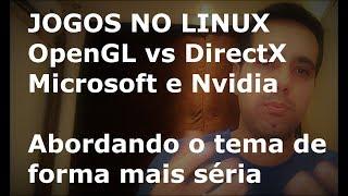 Jogos no Linux - OpenGL vs DirectX