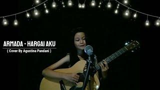 Download lagu Armada - Hargai Aku (Cover) By Agustina Pandani