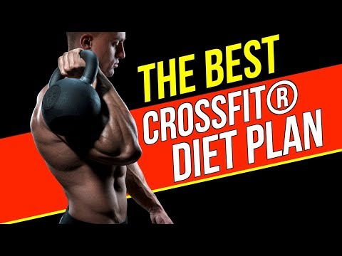CrossFit Nutrition: The Best CrossFit Diet Plan