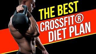 CrossFit Nutrition: The Best CrossFit Diet Plan