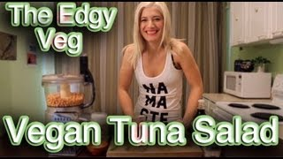The Edgy Veg: Vegan Tuna Salad Recipe