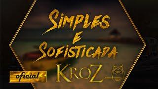 vuclip KroZ - Simples e Sofisticada