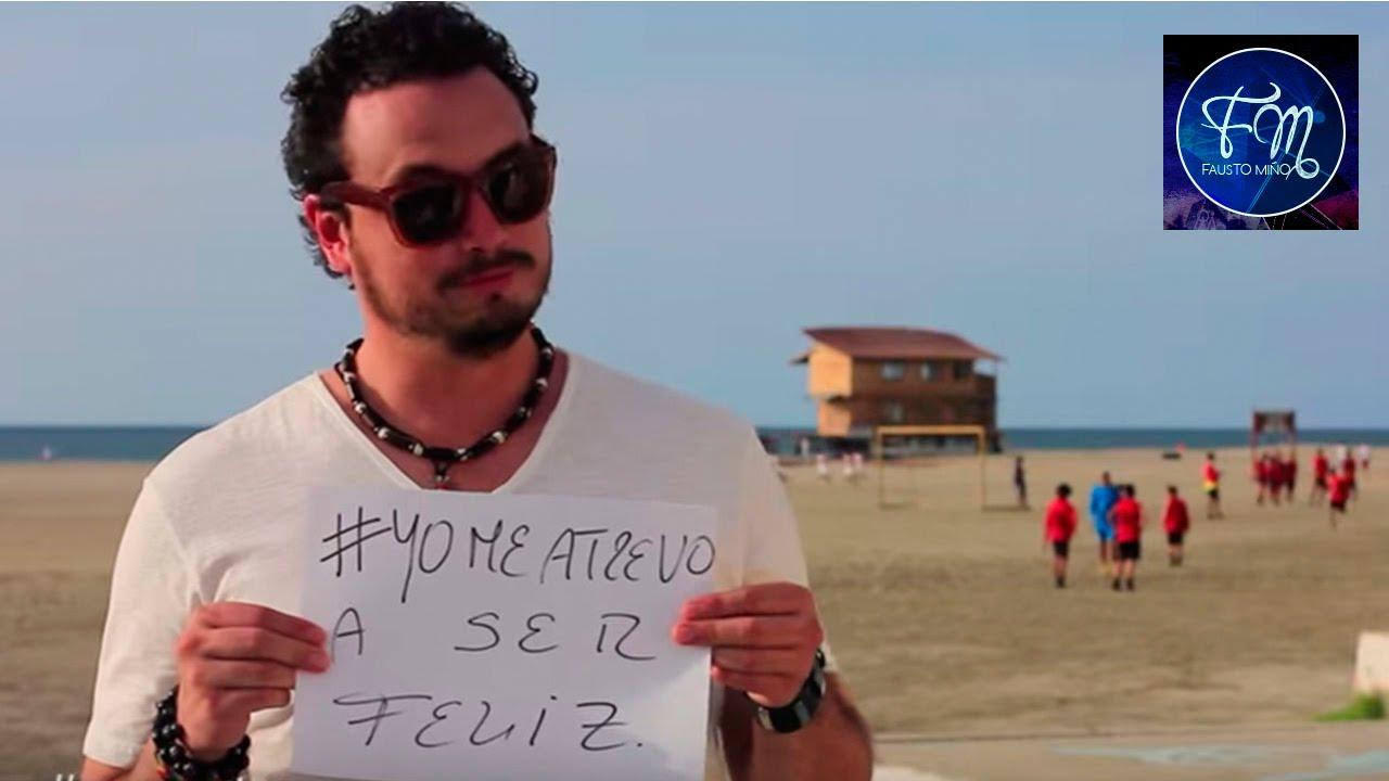 Yo me atrevo a ser feliz - Fausto Miño (Video Oficial)