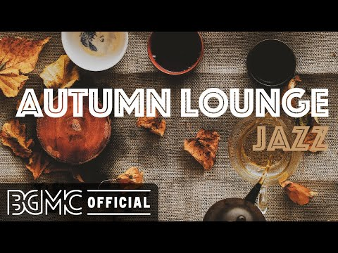 AUTUMN LOUNGE JAZZ: Autumn Hip Hop Jazz - Mellow Slow Jazz for Relax, Stud, Work