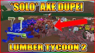 HOW TO DUPE AXES SOLO! (EASY METHOD! + 400 ROBUX GIVEAWAY!) [NOT PATCHED!] LUMBER TYCOON 2 ROBLOX