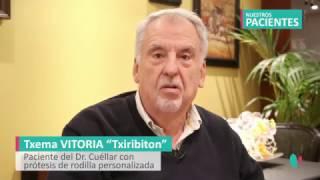 Testimonio de paciente del Dr. Cuéllar - Prótesis personalizada de rodilla - Policlínica Gipuzkoa