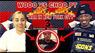 "WOOO VS CHOO PT 3 REACTION ""WAR IN NEW YORK CITY"" NY DRILL ""CRAZY"" MUST WATCH"