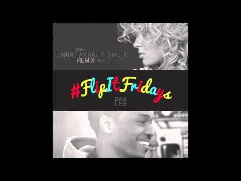 Unbreakable Smile #FlipItFridays REMIX (@DaeLeeMusic @ToriKelly)