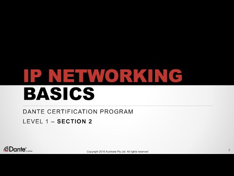 Dante Certification Level 1: #2 IP Networking Basics