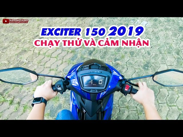 Ch?y th? Yamaha Exciter 150 2019 ? C?m nh?n ??u tiên!