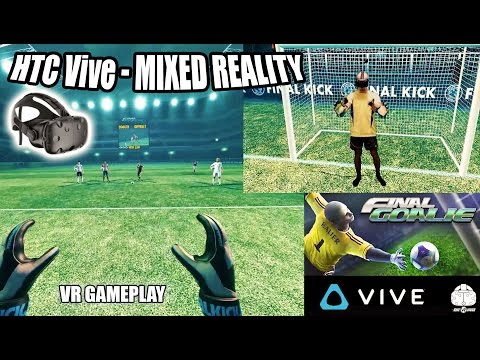 MIXED REALITY: Final Goalie HTC Vive Gameplay - VR FOOTBALL SIMULATOR in Virtual Reality!