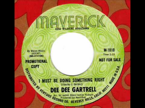 DEE DEE GARTRELL  I must be doing something right