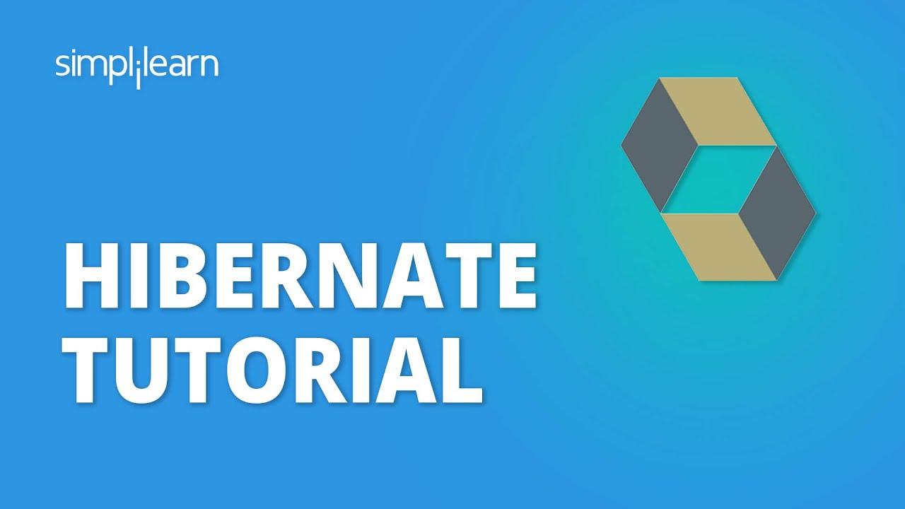 Hibernate Tutorial   Introduction To Hibernate In Java   Java Hibernate Tutorial