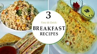3 Easy & Quick Breakfast Recipes   ||  Rava Dosa , Aloo Sandwich & Oats Upma