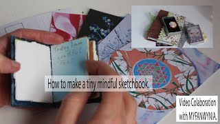 How to make a Tiny Sketchbook Collaboration Video with MYFAWYNIA