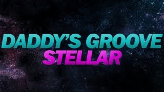 Daddy's Groove - Stellar OFFICIAL VIDEO