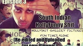 #HollyShit || Episode 3 || Funny South Indian Films