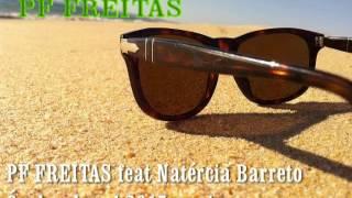 PF FREITAS feat Natércia Barreto -Óculos de sol 2015 remix