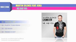 Martin Silence feat. Kika - Me And You (Original Edit)