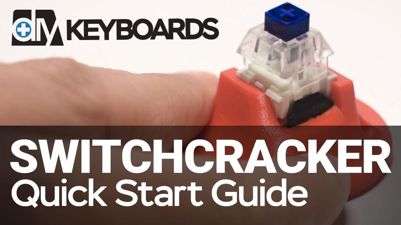 Switchcracker Quick Start Guide - Mechanical Keyboard Switch Opener
