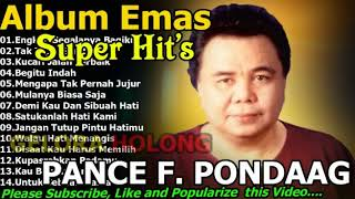 The Best Of Pance F  Pondaag Full Album   Lagu Lawas Nostalgia Indonesia Terpopuler 80an 90an