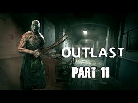 Let's Play Outlast Gameplay Walkthrough (Part 11)