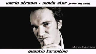 World Stream - Movie Star Quentin Tarantino (Raw Mix by dJ oGc)