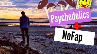 NoFap & Psychedelics - Unlocking the secrets?