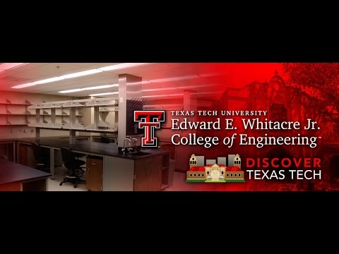 Discover Texas Tech: Whitacre College of Engineering