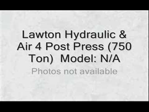Lawton Hydraulic & Air 4 Post Press (750 Ton)  Model: N/A