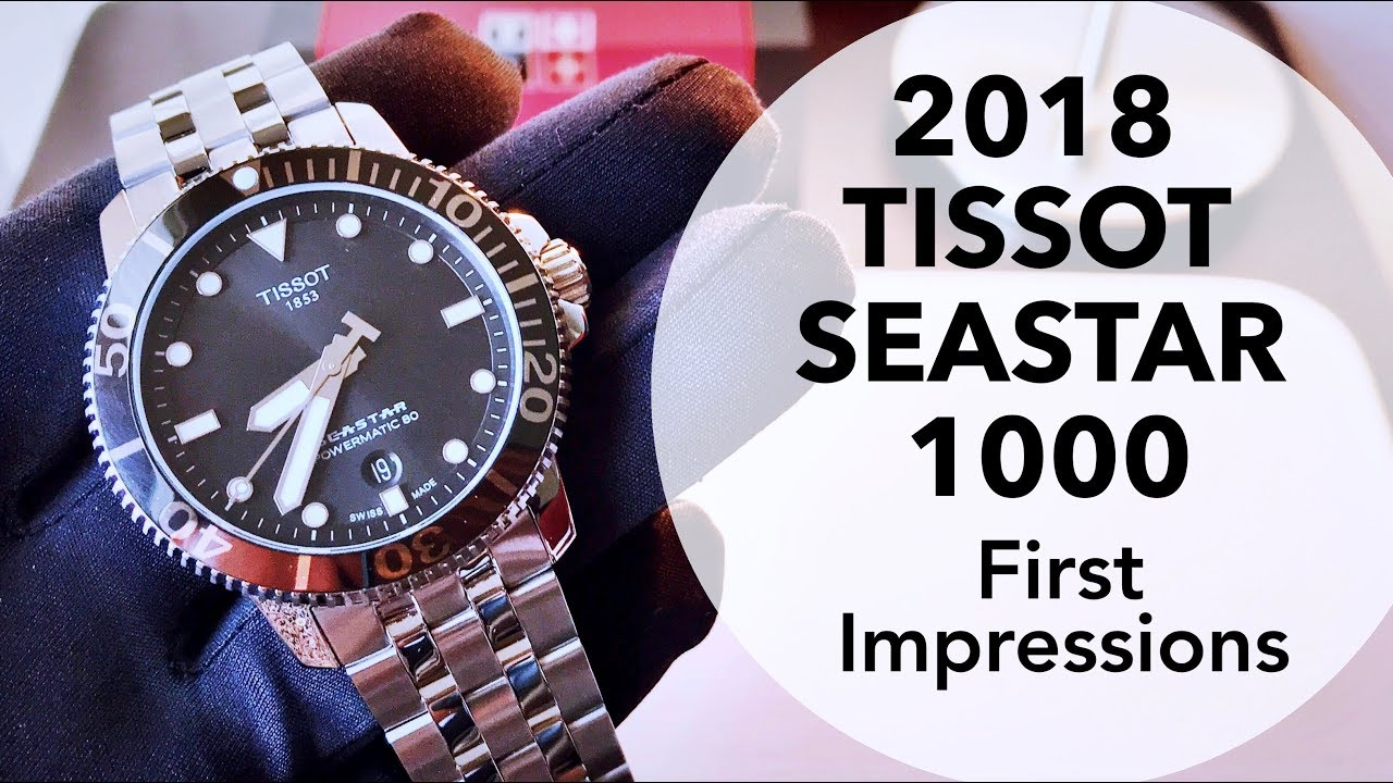 1a7184b6c8 2018 Tissot Seastar 1000 First Impressions   Thoughts Review - YouTube
