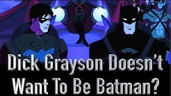 Why Dick Grayson Doesn't Want To Be Batman (Young Justice)